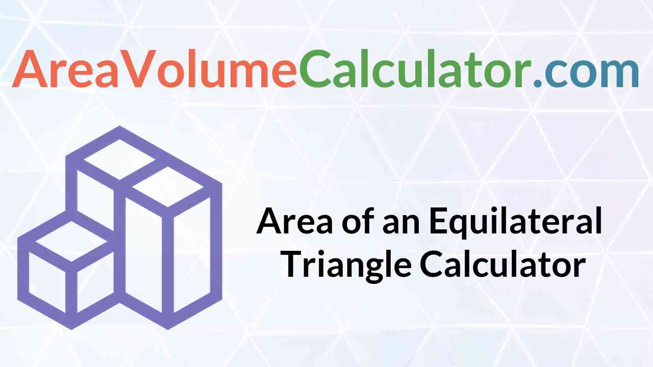Area of an Equilateral Triangle Calculator