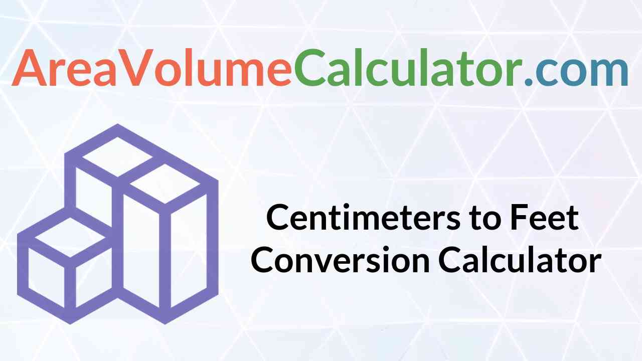 Centimeters To Feet Conversion Calculator