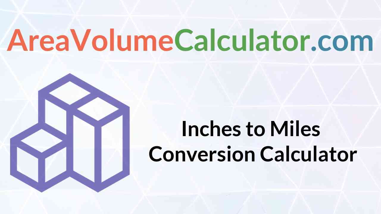 Inches To Miles Conversion Calculator