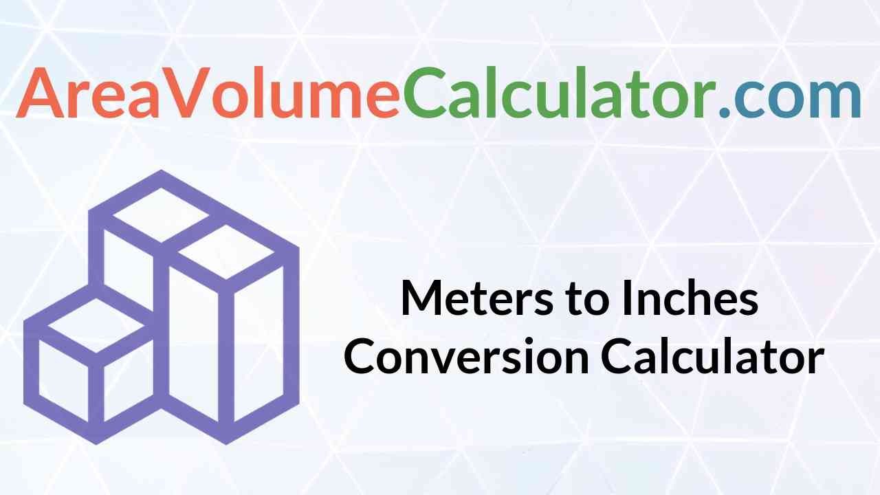 Meters To Inches Conversion Calculator