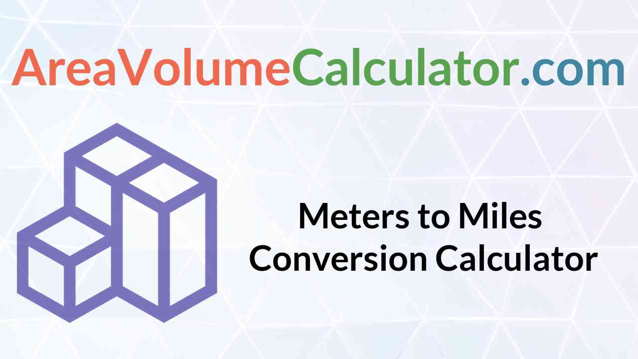 Meters To Miles Conversion Calculator