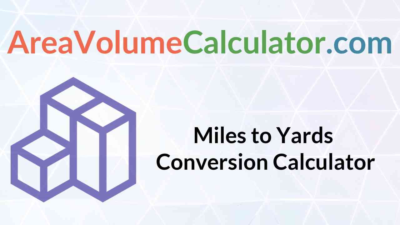 Miles To Yards Conversion Calculator