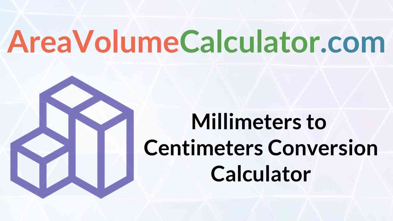 Millimeters To Centimeters Conversion Calculator