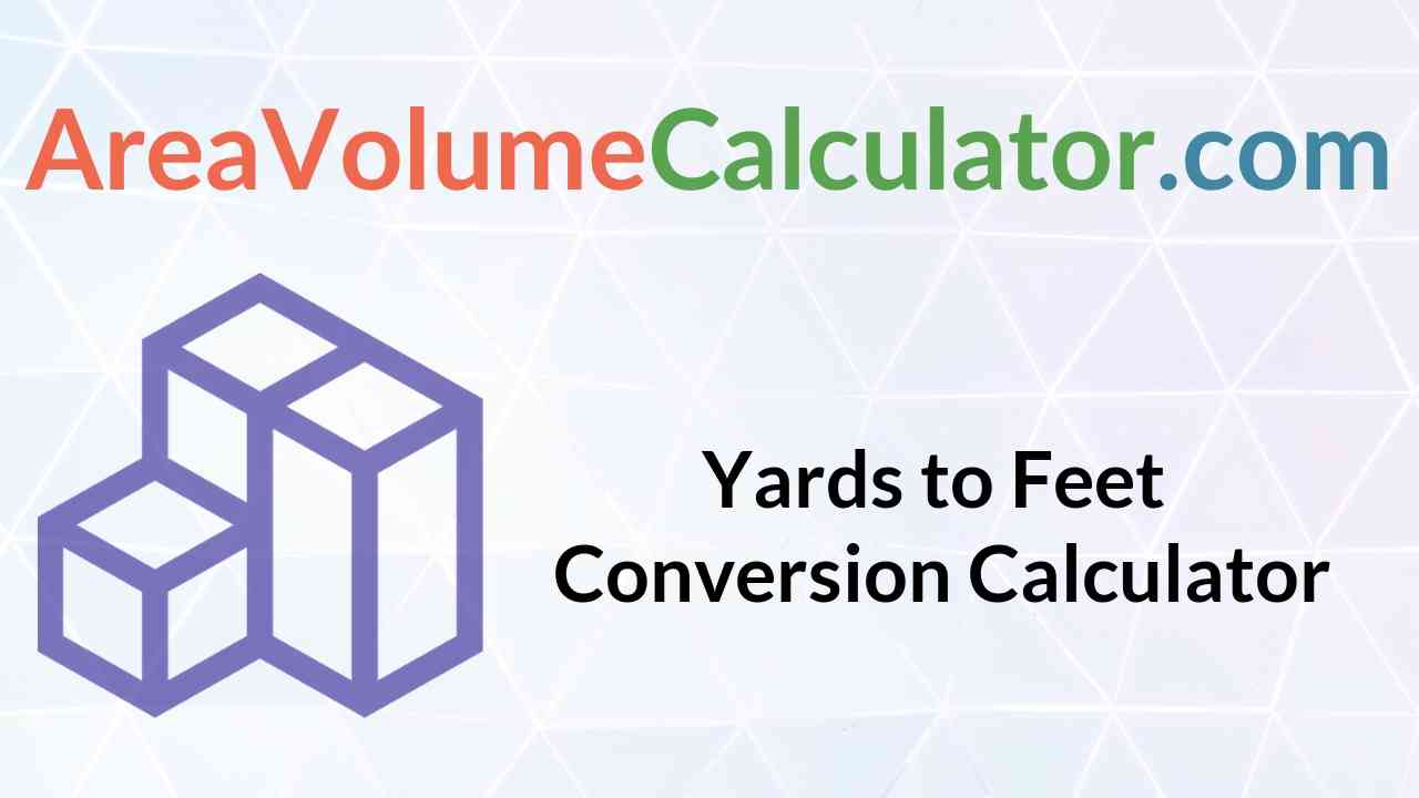 Yards To Feet Conversion Calculator