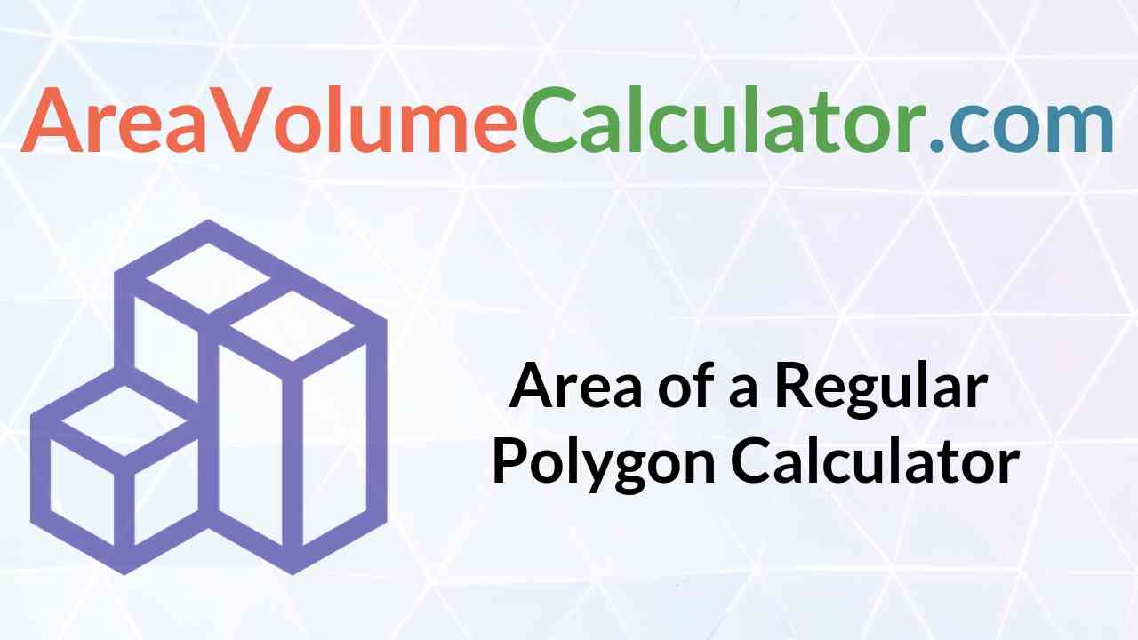 Area of A Regular Polygon Calculator