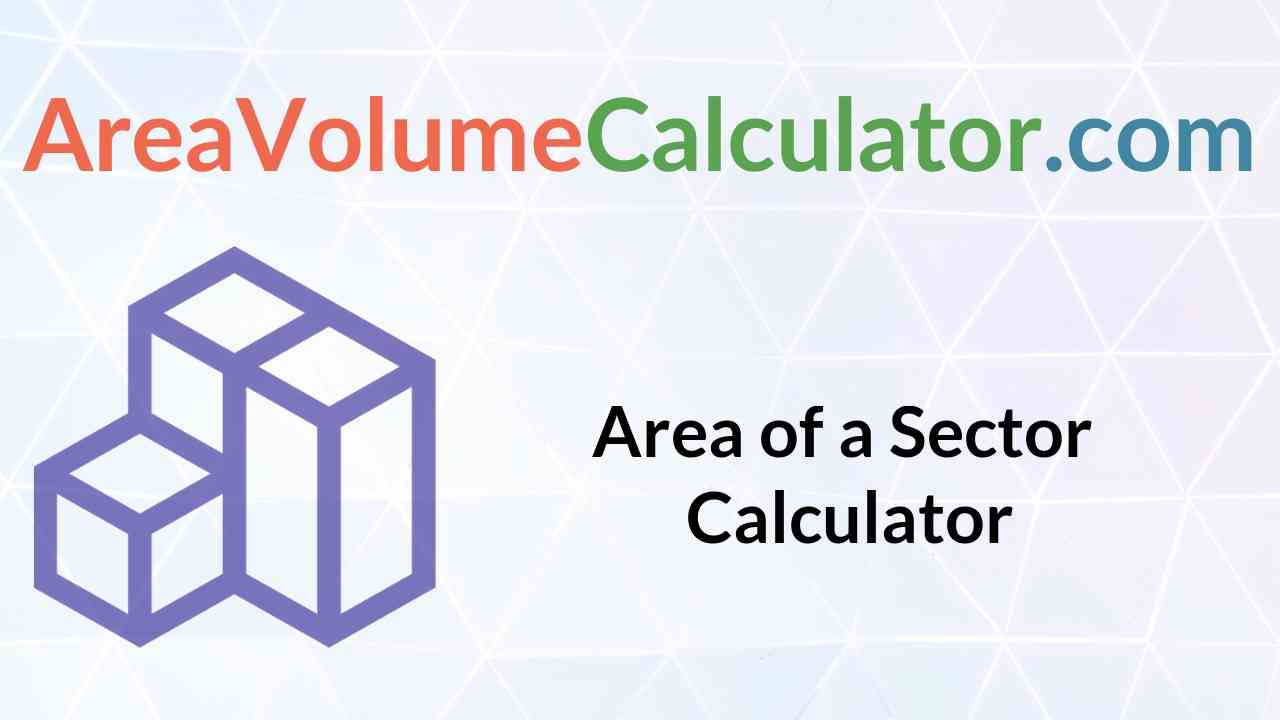Area of A Sector Calculator