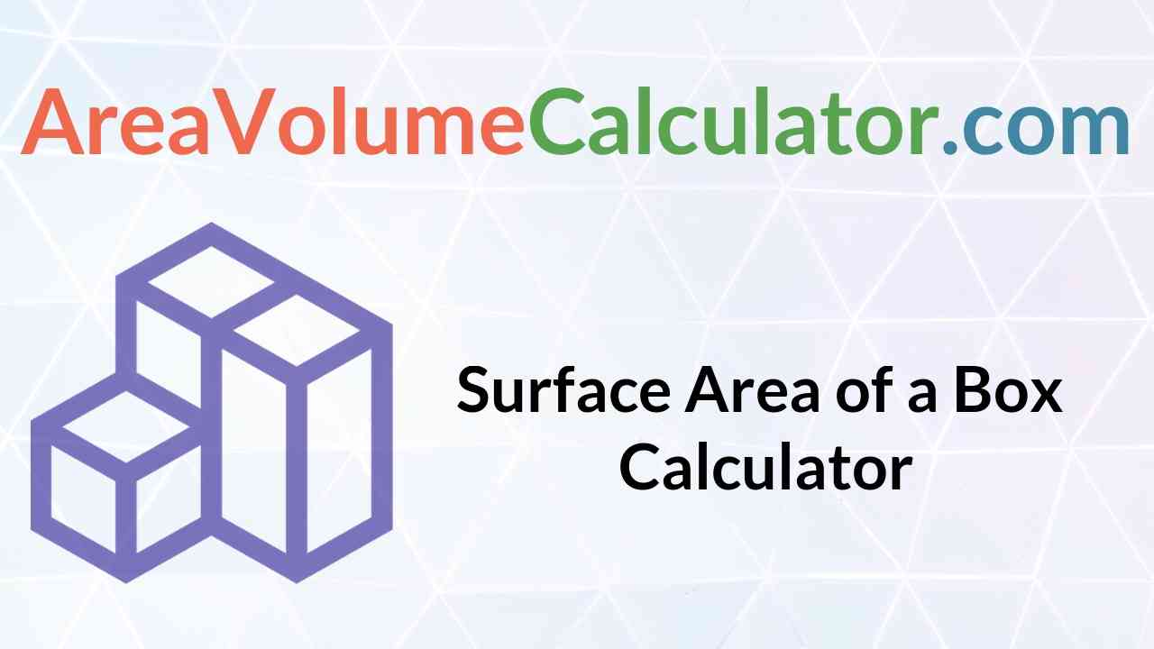 Surface Area of a Box Calculator